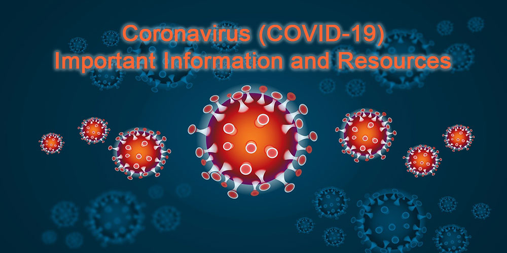 Coronavirus (COVID-19) - Important Information and Resources